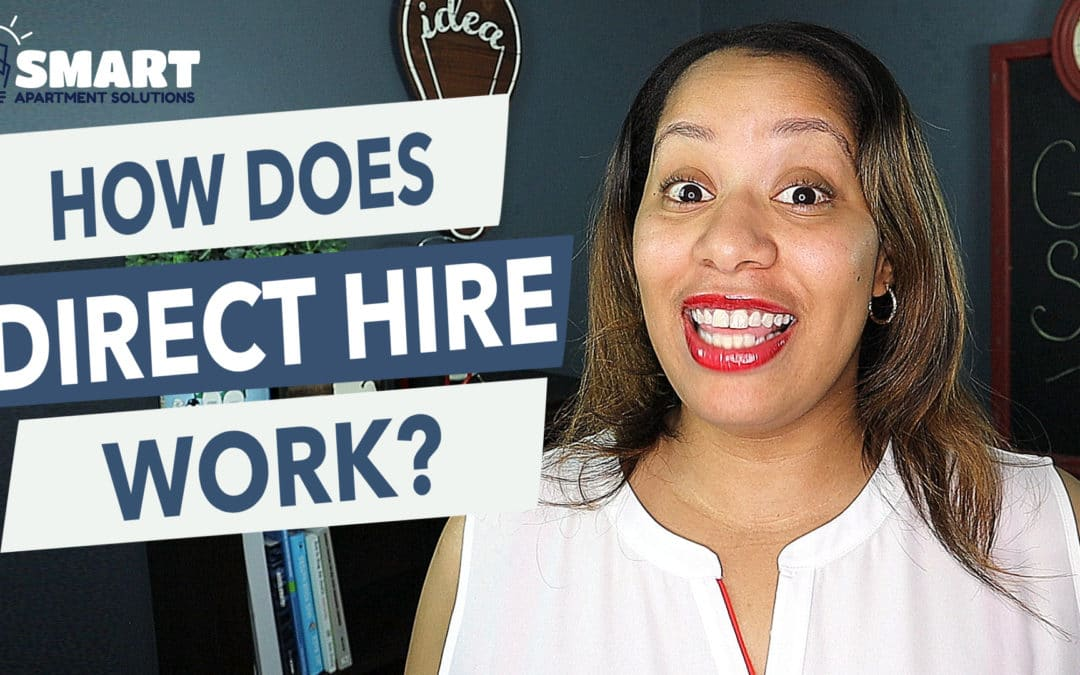 How Does Direct Hire Work? – Staff Solutions with Smart Apartment Solutions